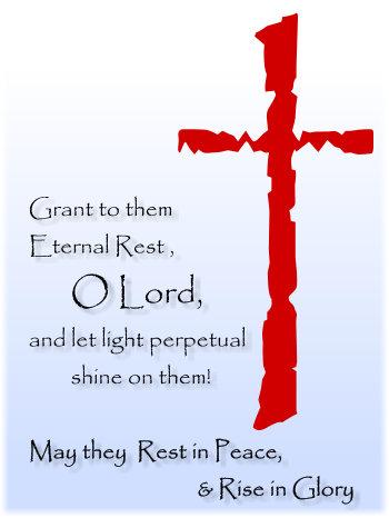 Eternal rest grant unto them O Lord…